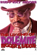 The Legend of Dolemite: Bigger & Badder