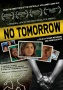 Acclaimed Documentary NO TOMORROW  To be Released on DVD and Digital on January 25