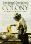 Colony, an Examination of the Mysterious World of Bees,  To be Released on DVD & Digital on March 29
