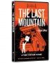 Experience The Fight For Our Future: THE LAST MOUNTAIN RELEASES November 2011 On VOD, Digital & DVD, Following Theatrical Release In June