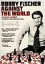 Explore The Complex Life Of A Troubled Genius: BOBBY FISCHER AGAINST THE WORLD Releases December 6 on DVD