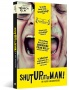 SHUT UP LITTLE MAN AN AUDIO MISADVENTURE Releases January 24 on Digital and DVD