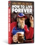 "A Unique Look At Aging And The Meaning Of Life: ""HOW TO LIVE FOREVER"" Releases June 5 On Digital and DVD; July 1 on VOD"