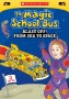 The Magic School Bus: Blast Off! From Sea to Space