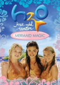 H2O: Just Add Water: Mermaid Magic