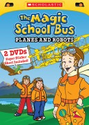 The Magic School Bus: Planes and Robots