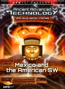 UFOTV Presents Ancient Advanced Technology in Mexico and The American South West