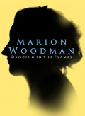Marion Woodman: Dancing in the Flames