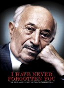 I Have Never Forgotten You – The Life and Legacy of Simon Wiesenthal
