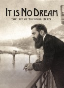 It Is No Dream – The Life of Theodor Herzl