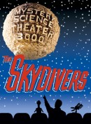 Mystery Science Theater 3000: The Skydivers