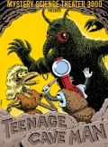 Mystery Science Theater 3000: Teenage Cave Man