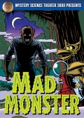 Mystery Science Theatre 3000: Mad Monster