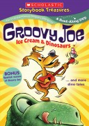 Groovy Joe: Ice Cream & Dinosaurs…and more dino tales