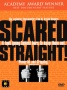 Scared Straight!
