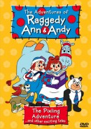 Raggedy Ann & Andy: The Pixling Adventure…and other exciting tales