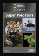 National Geographic Classics: Super Predators