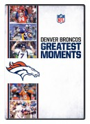 Greatest Moments: Denver Broncos