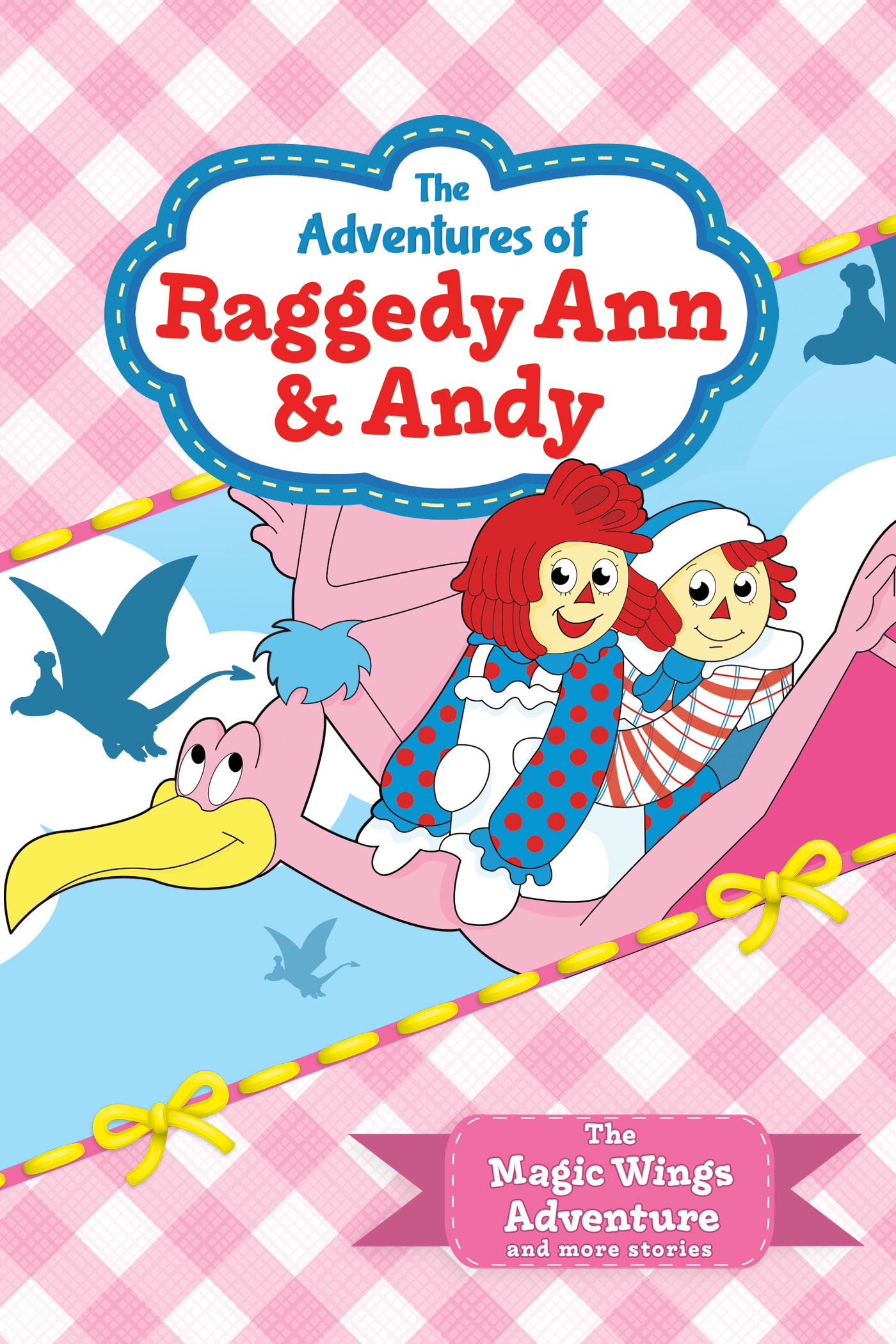 the adventures of raggedy ann u0026 andy the magic wings adventure