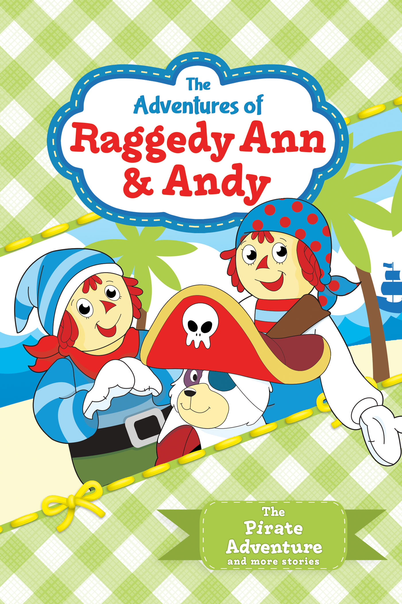 the adventures of raggedy ann u0026 andy the pirate adventure and