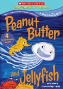 Peanut Butter and Jellyfish… and more friendship tales